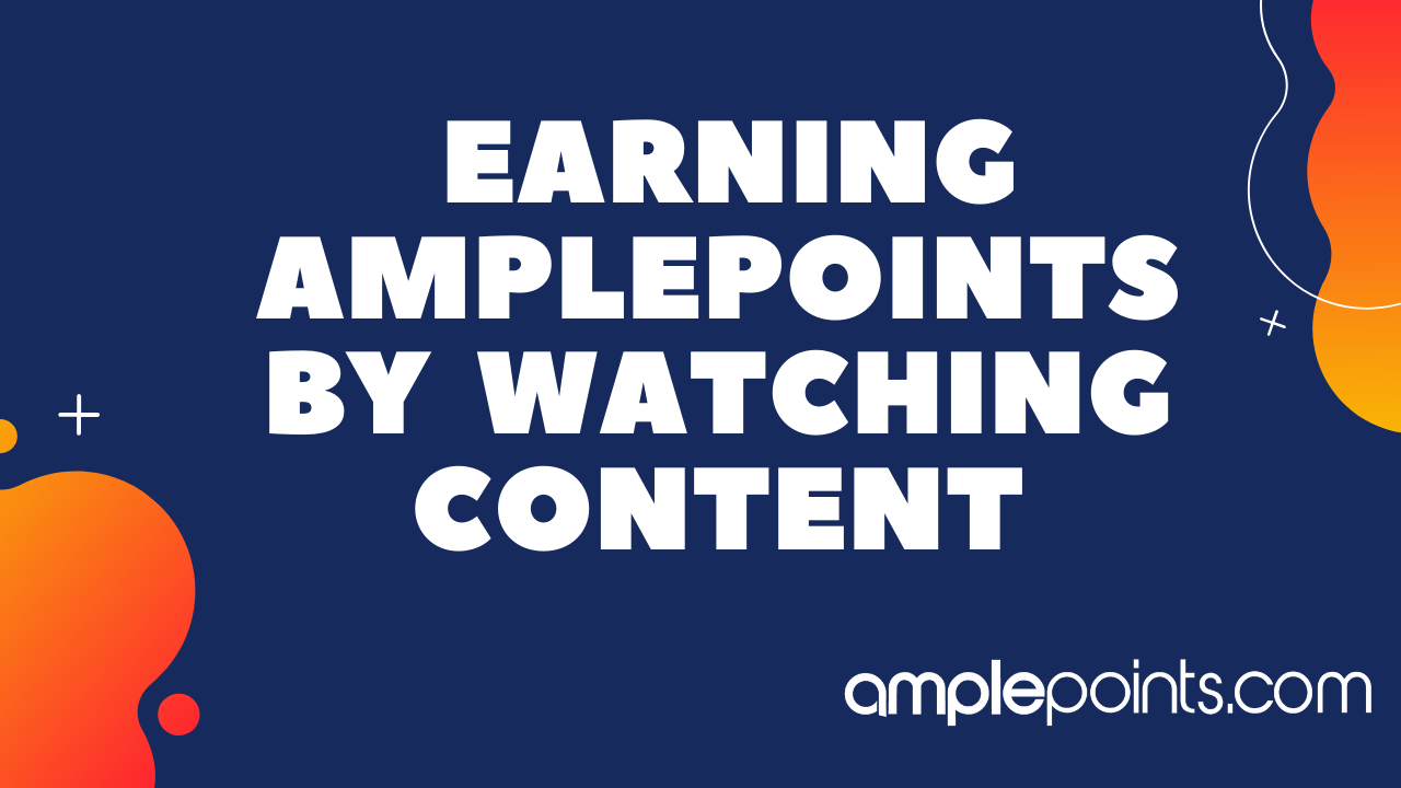 Earning AmplePoints By Watching Content