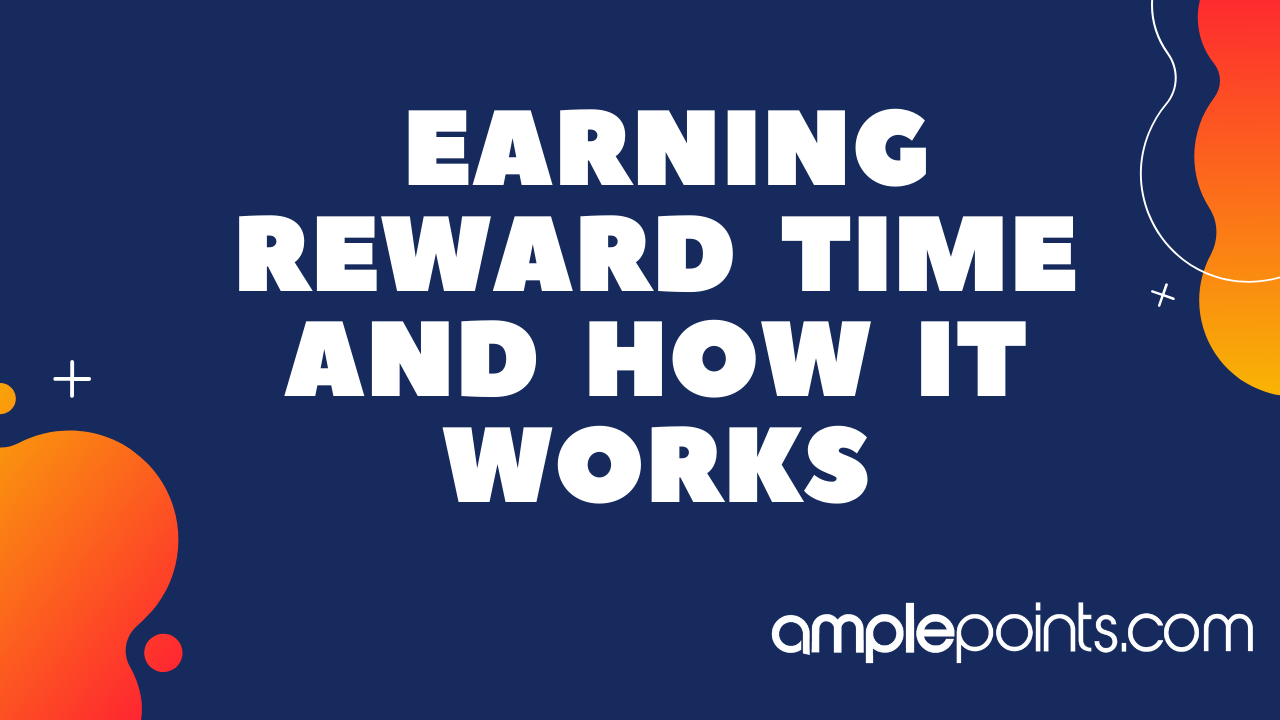 Earning Reward Time and How It Works